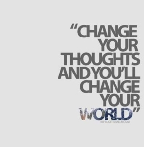 change-your-thought-and-you-will-change-your-world