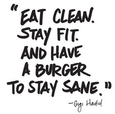 eat-clean-stay-fit-and-have-a-burger-to-stay-sane